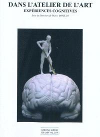 Dans l'atelier de l'art : expériences cognitives
