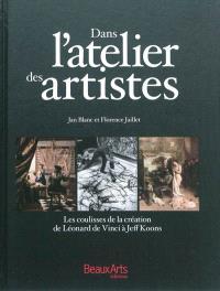 Dans l'atelier des artistes : les coulisses de la création de Léonard de Vinci à Jeff Koons