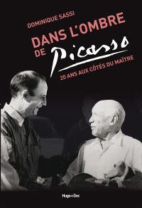Dans l'ombre de Picasso : 20 ans aux côtés du maître