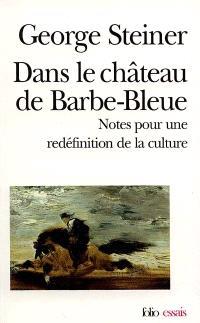 Dans le château de Barbe-Bleue : notes pour une redéfinition de la culture