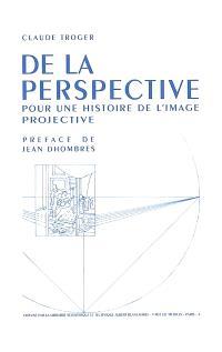 De la perspective : pour une histoire de l'image projective