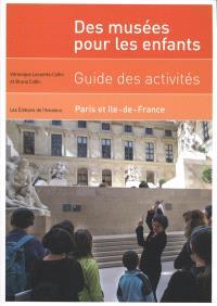 Des musées pour les enfants : guide des activités Paris et Ile-de-France