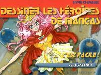 Dessiner les héroïnes de mangas, c'est facile !