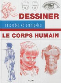 Dessiner, mode d'emploi : le corps humain