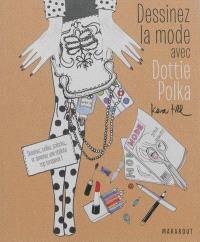 Dessinez la mode avec Dottie Polka