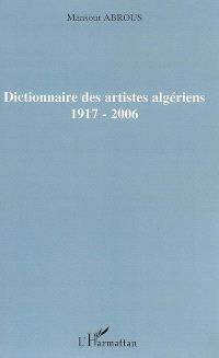 Dictionnaire des artistes algériens 1917-2006