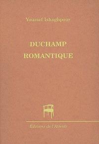 Duchamp romantique