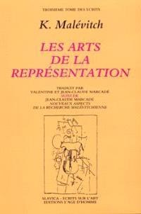 Ecrits. Volume 3, Les arts de la représentation : izologia. Nouveaux aspects de la recherche malévitchienne