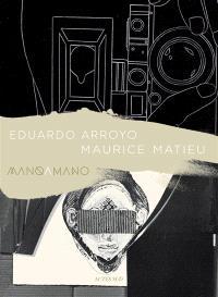 Eduardo Arroyo, Maurice Matieu : mano a mano