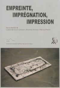 Empreinte, imprégnation, impression