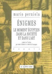 Enigmes : le moment égyptien dans la société et dans l'art
