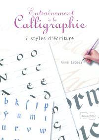 Entraînement à la calligraphie : 7 styles d'écriture