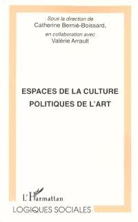 Espaces de la culture, politiques de l'art : actes du colloque de Nîmes, 9 et 10 avril 1999