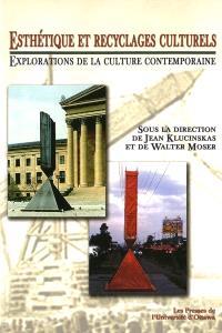 Esthétique et recyclages culturels  : explorations de la culture contemporaine