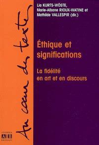 Ethique et significations : la fidélité en art et en discours