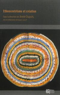Ethnocentrisme et création