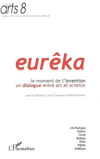 Eurêka, le moment de l'invention : un dialogue entre art et science