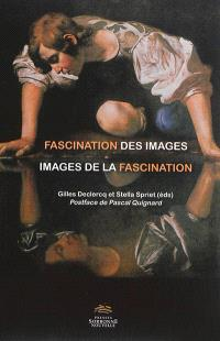 Fascination des images, images de la fascination