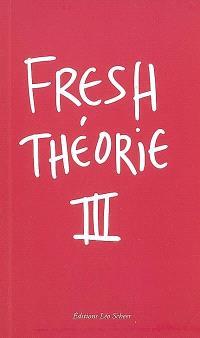 Fresh théorie. Volume 3, Manifestations