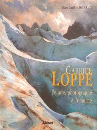 Gabriel Loppé : peintre, photographe & alpiniste