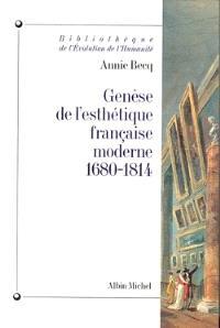 Genèse de l'esthétique française moderne, 1680-1814 : de la raison classique à l'imagination créatrice
