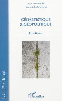Géoartistique & géopolitique : frontières