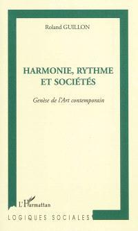 Harmonie, rythme et sociétés : genèse de l'art contemporain