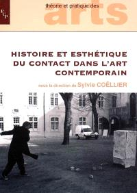 Histoire et esthétique du contact dans l'art contemporain : actes du colloque contact, 27-28 mars 2003