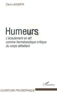 Humeurs : l'écoulement en art comme herméneutique critique du corps défaillant