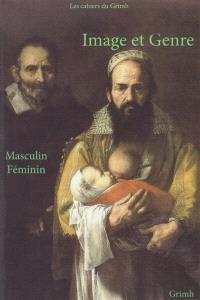 Image et genre : masculin féminin : Université Lyon 2, 15-17 novembre 2012