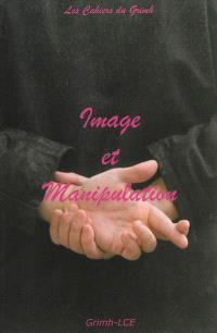 Image et manipulation : actes du 6e congrès international du GRIMH, Lyon, 20-21-22 novembre 2008 : hommage à Roman Gubern