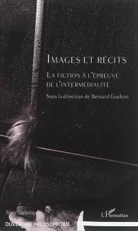 Images et récits : la fiction à l'épreuve de l'intermédialité