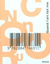 Incongru : quand l'art fait rire : exposition, Lausanne, Musée cantonal des beaux-arts, 8 octobre 2011-15 janvier 2012