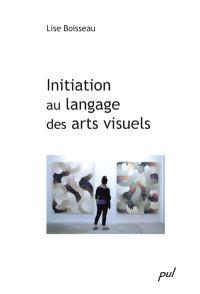 Initiation au langage des arts visuels