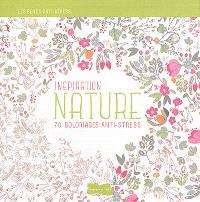 Inspiration nature : 70 coloriages anti-stress
