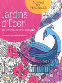 Jardins d'Eden : 100 coloriages pour être zen