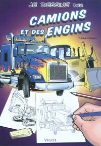 Je dessine des camions et des engins