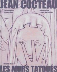 Jean Cocteau : les murs tatoués