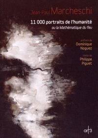 Jean-Paul Marcheschi : 11.000 portraits de l'humanité ou La mathématique du feu