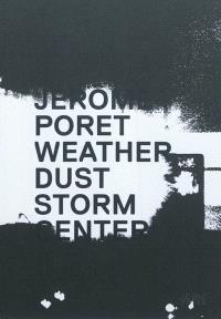 Jérôme Poret, Weather dust storm center