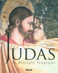 Judas : le disciple tragique