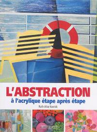 L'abstraction à l'acrylique étape par étape