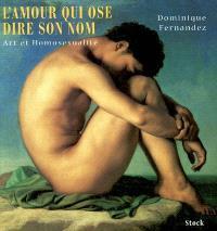 L'amour qui ose dire son nom : art et homosexualité