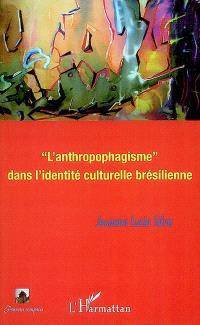 L'anthropophagisme dans l'identité culturelle brésilienne