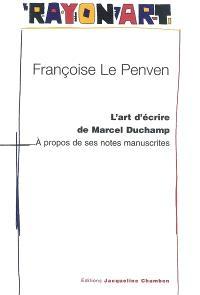 L'art d'écrire de Marcel Duchamp : à propos de ses notes manuscrites et de ses boîtes