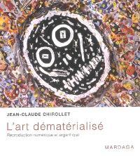 L'art dématérialisé : reproduction numérique et argentique
