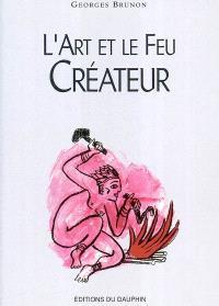 L'art et le feu créateur