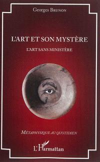 L'art et son mystère : l'art sans ministère