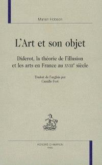 L'art et son objet : Diderot, la théorie de l'illusion et les arts en France au XVIIIe siècle