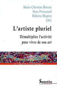 L'artiste pluriel : démultiplier l'activité pour vivre de son art